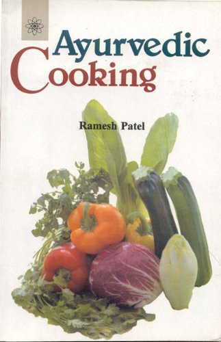Ayurvedic cooking by ramesh patel for Ayurvedic cuisine