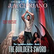 The Builder's Sword: The Legendary Builder, Book 1 | [J.A. Cipriano]