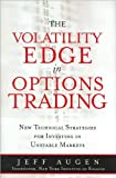 img - for The Volatility Edge in Options Trading (text only) 1st (First) edition by J. Augen book / textbook / text book