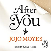 After You (       UNABRIDGED) by Jojo Moyes Narrated by Anna Acton
