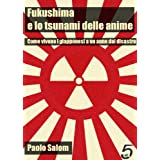 Fukushima e lo tsunami delle anime - Come vivono i giapponesi a un anno dal disastro (Polistorie)di Paolo Salom
