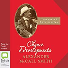 Chance Developments (       UNABRIDGED) by Alexander McCall Smith Narrated by David Rintoul