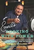 Emeril's Cooking with Power: 100 Delicious Recipes Starring Your Slow Cooker, Multi Cooker, Pressure Cooker, and Deep Fryer (0061742988) by Lagasse, Emeril