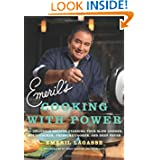 Emeril's Cooking with Power: 100 Delicious Recipes Starring Your Slow Cooker, Multi Cooker, Pressure Cooker, and...