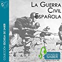La Guerra civil española [The Spanish Civil War] Audiobook by Juan Andrés Blanco Rodríguez Narrated by Santiago Noriega