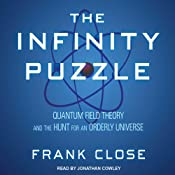 The Infinity Puzzle: Quantum Field Theory and the Hunt for an Orderly Universe | [Frank Close]