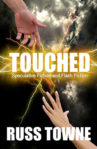 Touched by Russ Towne