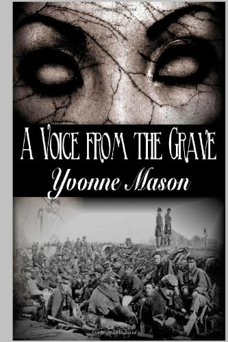A Voice from the Grave: Yvonne Mason: 9780557331628: Amazon.com: Books