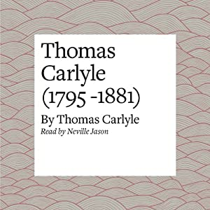 Thomas Carlyle (1795 -1881) Audiobook