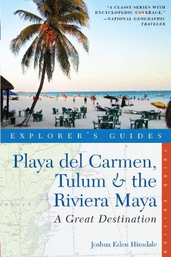 Explorer's Guide Playa del Carmen, Tulum & the Riviera Maya: A Great Destination (Explorer's Great Destinations)