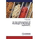 In vivo enhancement of Plumbagin in Plumbago zeylanica L.