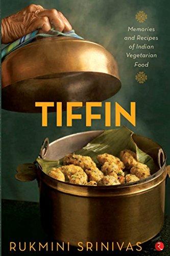 Tiffin: Memories and Recipes of Indian Vegetarian Food Image