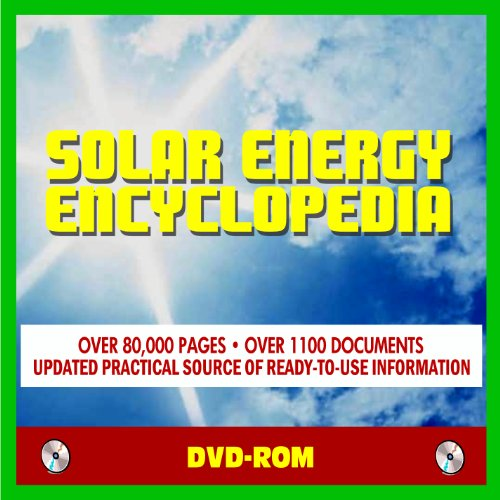 2011 Solar Energy Encyclopedia - Over 1110 Documents and 80,000 Pages - Complete Coverage with Practical Information about Home Systems, Water Heating, Electricity, Financing, Photovoltaic (DVD-ROM)2011 Solar Energy Encyclopedia - Over 1110 Documents and 80,000 Pages - Complete Coverage with Practical Information about Home Systems, Water Heating, Electricity, Financing, Photovoltaic (DVD-ROM)