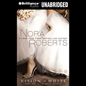 Vision in White: The Bride Quartet, Book 1 | [Nora Roberts]