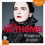 Frappe-toi le cœur | Amélie Nothomb