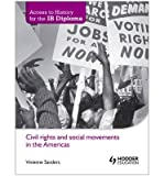 img - for By Vivienne Sanders - Civil Rights and Social Movements in the Americas (Access to Hist (2013-02-25) [Paperback] book / textbook / text book