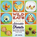 Wild Eats and Adorable Treats: 40 Ani...