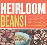 Heirloom Beans: Great Recipes for Dips and Spreads, Soups and Stews, Salads and Salsas, and Much More from Rancho Gordo thumbnail