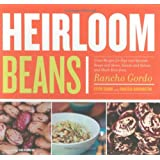 Heirloom Beans: Great Recipes for Dips and Spreads, Soups and Stews, Salads and Salsas, and Much More from Rancho Gordo ~ Steve Sando