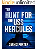 The Hunt For The USS Hercules (English Edition)