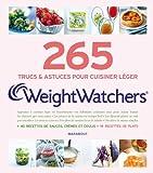 Weight Watchers 265 secrets de cuisine WeightWatchers : Les trucs & astuces pour cuisiner léger