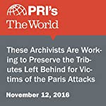 These Archivists Are Working to Preserve the Tributes Left Behind for Victims of the Paris Attacks | Emma Jacobs