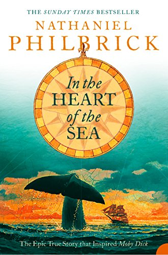 """Nathaniel Philbrick - In the Heart of the Sea: The Epic True Story that Inspired 'Moby Dick' (Text Only): The Epic True Story That Inspired """"Moby Dick"""""""