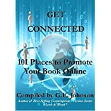 Get Connected: 101 Places to Promote Your Books Online ~ G.E. Johnson