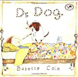 img - for Dr. Dog by Babette Cole (1997-03-11) book / textbook / text book