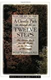A Gentle Path Through the Twelve Steps: The Classic Guide for All People in the Process of Recovery (1568380585) by Carnes, Patrick