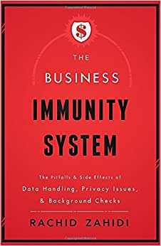The Business Immunity System: The Pitfalls & Side Effects Of Data Handling, Privacy Issues, & Background Checks