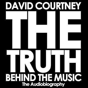 The Truth Behind the Music: The Audiobiography | [David Courtney]