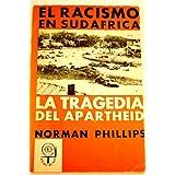 La tragedia del Apartheid : el racismo en Sudafrica