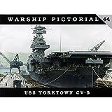 Warship Pictorial 44 - USS YORKTOWN CV-5