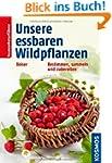 Unsere essbaren Wildpflanzen: Bestimm...