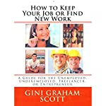 How to Keep Your Job or Find New Work | Gini Graham Scott