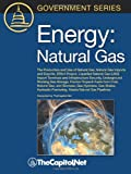img - for Energy: Natural Gas: The Production and Use of Natural Gas, Natural Gas Imports and Exports, Epact Project, Liquefied Natural book / textbook / text book