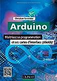 echange, troc Christian Tavernier - Arduino - 2e éd. - Maîtrisez sa programmation et ses cartes d'interface (shields)
