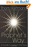The Prophet's Way: A Guide to Living...