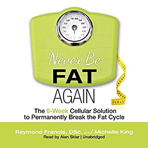 Never Be Fat Again Audiobook