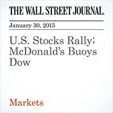 U.S. Stocks Rally; McDonald's Buoys Dow (       UNABRIDGED) by Alexandra Scaggs, Saumya Vaishampayan Narrated by Ken Borgers
