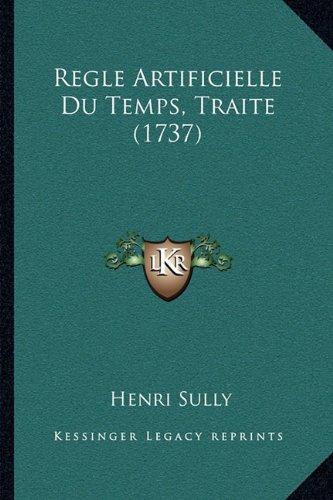 Regle Artificielle Du Temps, Traite (1737)