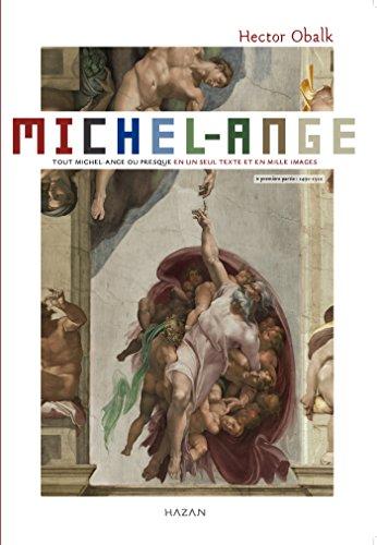 Michelangelo 1 Tout Michel-Ange ou presque, en un seul récit et mille images
