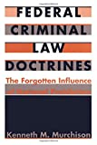 Federal Criminal Law Doctrines: The Forgotten Influence of National Prohibition (Constitutional Conflicts)