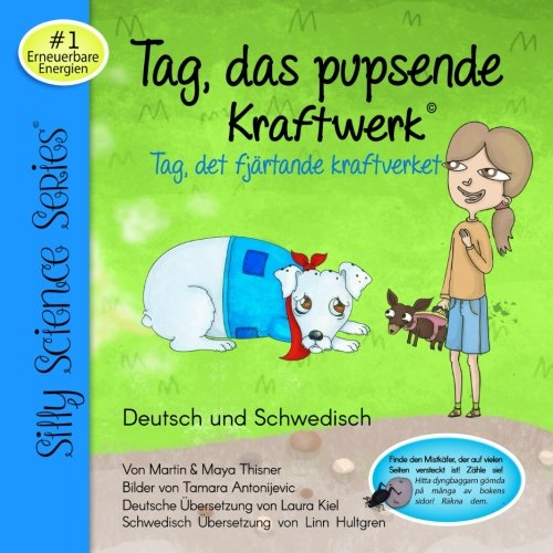 Tag, Das Pupsende Kraftwerk: Erneuebare Energien: Volume 1 (Silly Science Series)