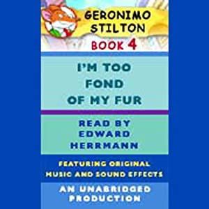 Geronimo Stilton Book 4: I'm Too Fond of My Fur | [Geronimo Stilton]