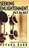 Seeking Enlightenment... Hat by Hat: A Skeptic's Guide to Religion (0425196038) by Barr, Nevada