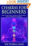 Chakras for Beginners: How to Balance...