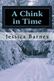A Chink in Time: Book 1 in Time Trilogy (The Time Trilogy) (Volume 1)
