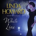 White Lies Audiobook by Linda Howard Narrated by Lesa Lockford